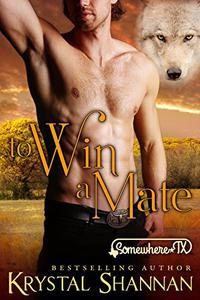 To Win A Mate: Somewhere, TX Saga