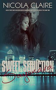 Sweet Seduction Sayonara (Sweet Seduction, Book 9): A Love At First Sight Romantic Suspense Series