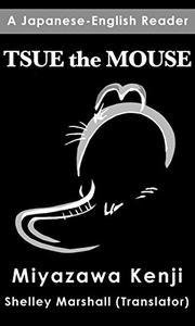 Tsue the Mouse: A Japanese-English Reader