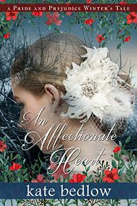 An Affectionate Heart: A Pride and Prejudice Winter's Tale