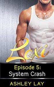 Lexi: System Crash: Lexi Episode 5