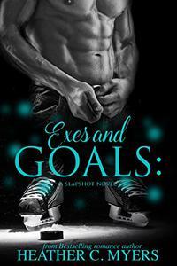 Exes and Goals: A Slapshot Novel