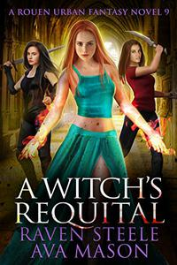 A Witch's Requital: A Gritty Urban Fantasy Novel