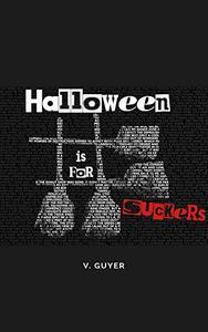 Halloween Is For Suckers