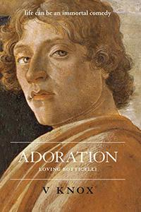 Adoration: Loving Botticelli