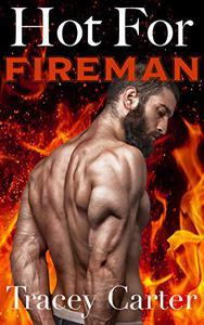 Hot for Fireman: An Older Man Younger Woman BBW Interracial Romance
