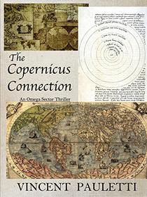 The Copernicus Connection: An Omega Sector Thriller