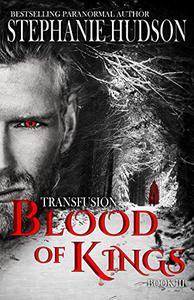 Blood Of Kings: Vampire Paranormal Romance