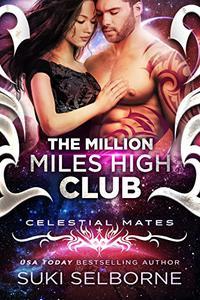 The Million Miles High Club: Celestial Mates