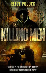 The Killing Men: Someone is killing murderers, rapists, drug runners and crooked cops