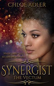 Synergist: The Vectum - A Reverse Harem Serial: Part 1 of 5