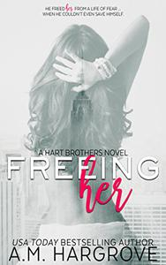 Freeing Her: A Hart Brothers Novel, Book One
