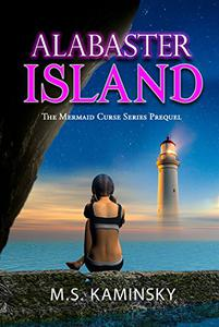 Alabaster Island: A Mermaid Curse Novel