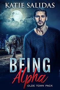 Being Alpha: A Paranormal Shifter Romance