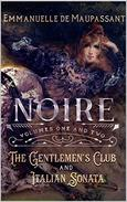 Noire  : The Gentlemen's Club and Italian Sonata : Volumes One and Two of the Noire series