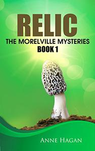 Relic: The Morelville Mysteries - Book 1