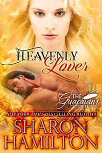 Heavenly Lover (A Guardian Angel Romance)