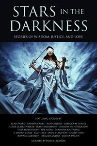 Stars in the Darkness: Stories of Wisdom, Justice, and Love