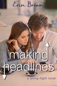 Making Headlines: A Taking Flight Novel