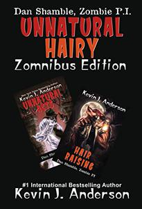 UNNATURAL HAIRY  Zomnibus Edition: Contains two complete novels: UNNATURAL ACTS and HAIR RAISING