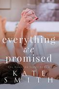 Everything We Promised