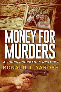 Money For Murders: A Johnny Sundance Florida Mystery
