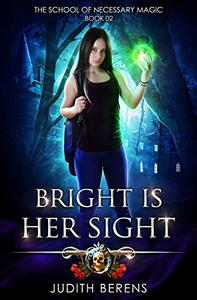 Bright Is Her Sight: An Urban Fantasy Action Adventure