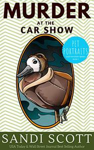 Murder at the Car Show: A Pet Portraits Cozy Mystery