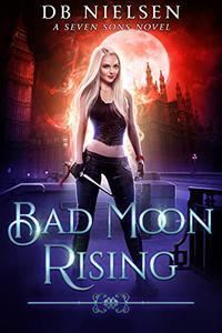 Bad Moon Rising: A Seven Sons Novel