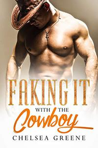 Faking it with the Cowboy: A Single Dad, Marriage-of-Convenience Romance