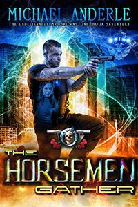 The Horsemen Gather: An Urban Fantasy Action Adventure
