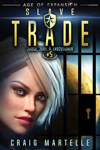 Slave Trade: A Space Opera Adventure Legal Thriller