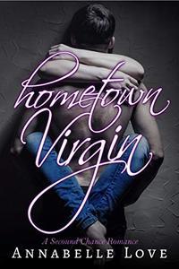 Hometown Virgin: A Second Chance Romance