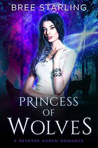 Princess of Wolves: A Reverse Harem Standalone Paranormal Werewolf Romance