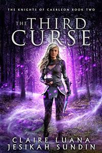 The Third Curse: An Arthurian Legend Fantasy