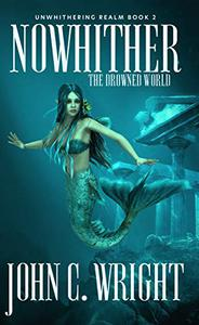 Nowhither: The Drowned World