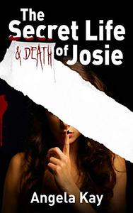 The Secret Life and Death of Josie