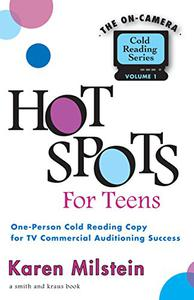 Hot Spots for Teens: One-Person Cold Reading Copy for Commercial Auditioning Success