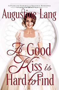 A Good Kiss is Hard to Find: A Regency Romance