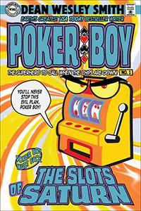 The Slots of Saturn: A Poker Boy Novel