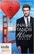 Melody Anne's Billionaire Universe: The Billionaire Stands Alone (Kindle Worlds Novella)