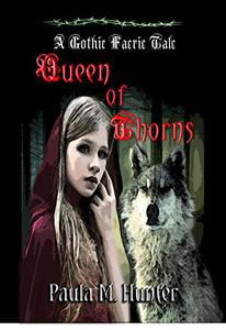 Queen of Thorns: A Gothic Faerie Tale