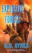 Explosive Forces: A K-9 Rescue Novel
