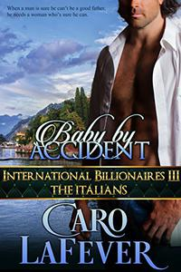 Baby By Accident: International Billionaires III: The Italians