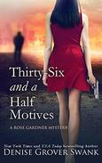Thirty-Six and a Half Motives: Rose Gardner Mystery #9