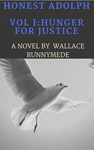 Honest Adolph: Volume I: Hunger For Justice