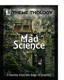 Theme-Thology: Mad Science