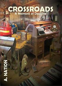 CrossRoads: A Moment of Decision