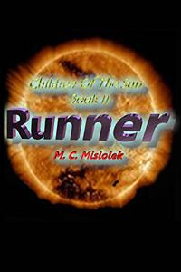 Children Of The Sun, Book II: Runner