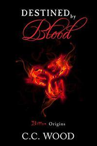 Destined by Blood: Bitten Origins